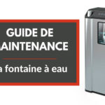Guide de maintenance : la fontaine à eau