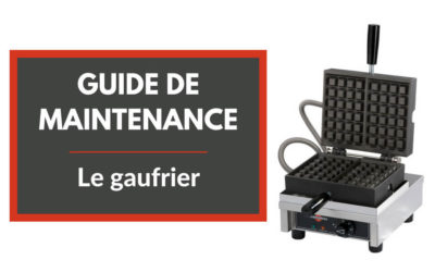 Guide de maintenance : le gaufrier professionnel