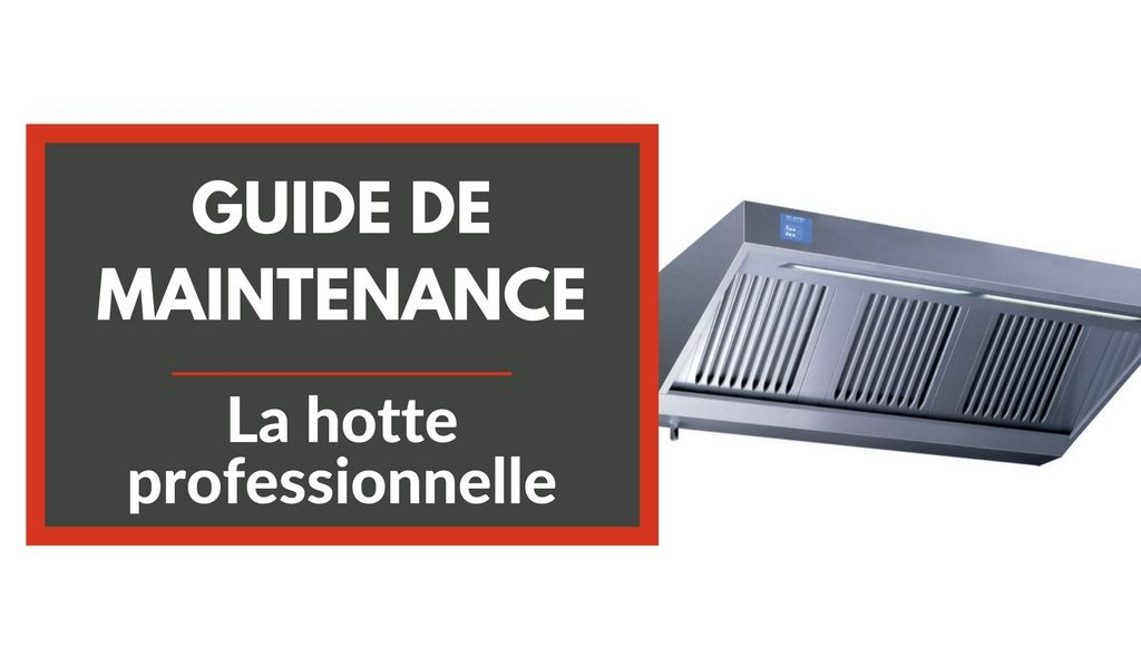 Maintenance : la hotte professionnelle